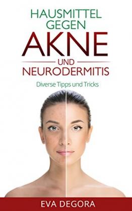 Hausmittel gegen Akne und Neurodermitis + diverse Tipps und Tricks - 1