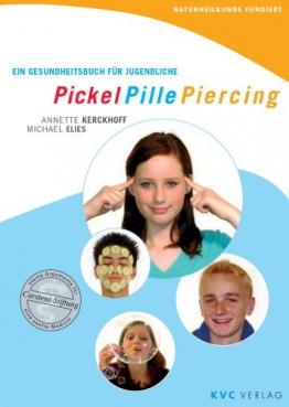 Pickel Pille Piercing: Ein Gesundheitsbuch für Jugendliche (Naturheilkunde fundiert) - 1